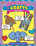 Bible Stories & Crafts: Animals Ages 5-9