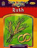 Bible Stories & Activities:Ruth Ages 7-11