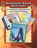 Document-based Questions for Reading Comprehension and Critical Thinking, Grade 6