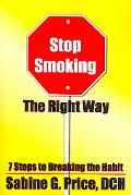Stop Smoking The Right Way 7 Steps To Breaking The Habit