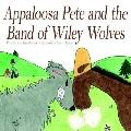 Appaloosa Pete and the Band of Wiley Wolves