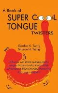 Book of Super Cool Tongue Twisters