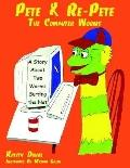 Pete & Re-pete the Computer Worms A Story About Two Worms Surfing the Net