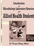 Introduction to Microbiology Laboratory Exercises for Allied Health Students