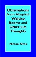 Observations from Hospital Waiting Rooms and Other Life Thoughts