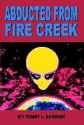 Abducted from Fire Creek