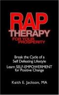 R.a.p. Therapy for Your Prosperity A System of Self-empowerment for Positive Change