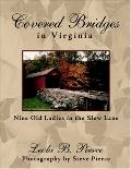 Covered Bridges in Virginia Nine Old Ladies in the Slow Lane
