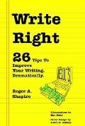 Write Right 26 Tips to Improve Your Writing Dramatically