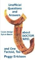 Unofficial Questions and Answers about DOCTOR WHO and One Factoid Too