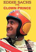 Clown Prince of Racing : The Life and Times of the World's Greatest Race Driver... . Eddie S...