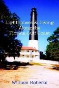 Lighthouses and Living Along the Florida Gulf Coast