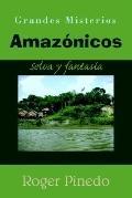 Grandes Misterios Amazonicos Selva Y Fantasia
