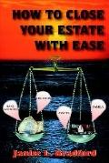 How to Close Your Estate with Ease
