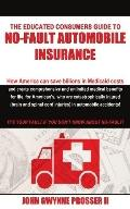 Educated Consumers Guide to No-fault Automobile Insurance