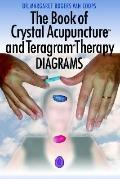 Book of Crystal Acupuncture And Teragram Therapy Diagrams
