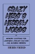 Crazy Herb's Hebrew Words Memory Systems for Learning Jewish Culture and Modern Hebrew