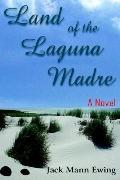 Land of the Laguna Madre A Novel