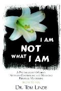 I Am Not What I Am A Psychologist's Memoir Notes on Controlling And Managing Personal Misfor...
