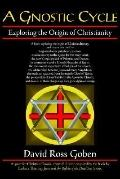 Gnostic Cycle Exploring the Origin of Christianity