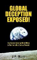 Global Deception Exposed! How Satanic Scheming Blinds Billions to Their Incredibly Glorious ...