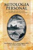 Mitologia Personal: Historias De Nuestro Pasado, Una Inspiracion Para Nuestro Futuro (Spanis...
