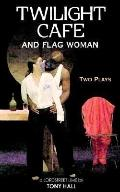 Twilight Cafe And Flag Woman Two Plays