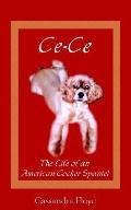 Ce-ce The Life of an American Cocker Spaniel