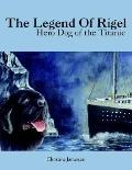 Legend of Rigel Hero Dog of the Titanic