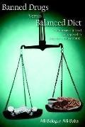 Banned Drugs Versus Balanced Diet Performance in Food As Opposed to Drug Use/misuse/abuse