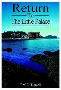Return to the Little Palace
