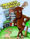 Moose Is Loose!