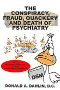 Conspiracy, Fraud, Quackery and Death of Psychiatry