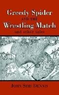 Greedy Spider and the Wrestling Match And Other Tales