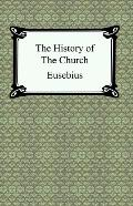 History of the Church The Church History of Eusebius