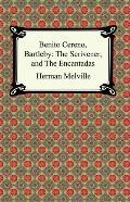 Benito Cereno, Bartleby The Scrivener, And the Encantadas