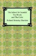 School for Scandal, the Rivals, and the Critic