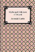 Myths and Folk-Lore of Ireland