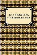 Collected Poetry of William Butler Yeats