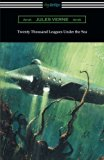 Twenty Thousand Leagues Under the Sea (Translated by F. P. Walter and Illustrated by Milo Wi...