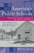 America's Public Schools : From the Common School to No Child Left Behind
