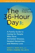 36-Hour Day : A Family Guide to Caring for People Who Have Alzheimer Disease, Related Dement...