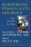 Borderline Personality Disorder: New Reasons for Hope (A Johns Hopkins Press Health Book)