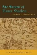 Return of Hans Staden : A Go-Between in the Atlantic World