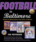 Football in Baltimore : History and Memorabilia from Colts to Ravens