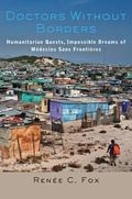 Doctors Without Borders : Humanitarian Quests, Impossible Dreams of M�decins Sans Fronti�res