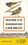 Field Guide to the Neighborhood Birds of New York City