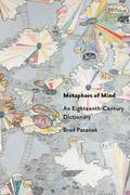 Metaphors of Mind : An Eighteenth-Century Dictionary