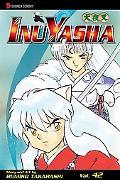 Inuyasha, Volume 42 (Inuyasha (Graphic Novels))