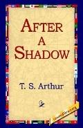 After A Shadow